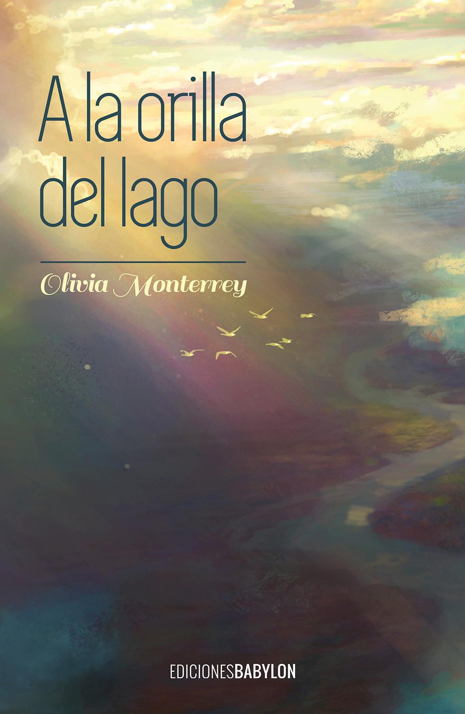 A-la-orilla-del-lago-olivia-monterrey